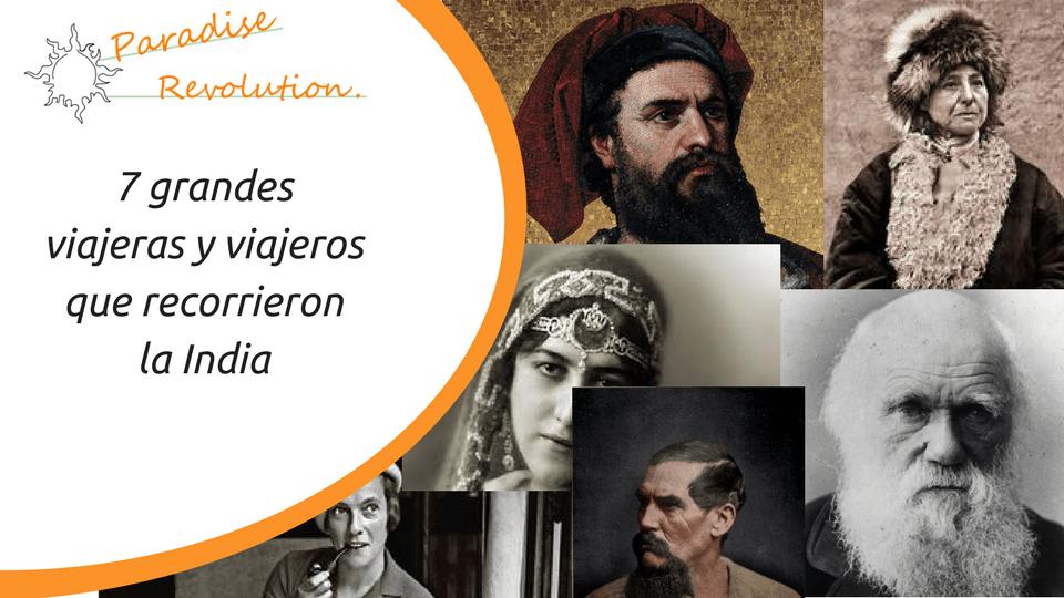 7 grandes viajeras y viajeros que recorrieron la India